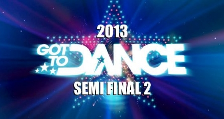 Got to Dance 2013 2nd Semi Final